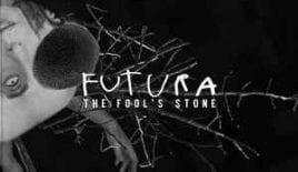 The Fool's Stone – Futura