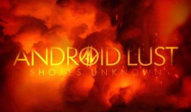 Android Lust self-releases new EP 'Shores Unknown' - preview here