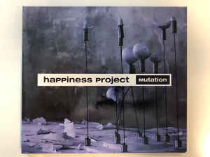 Happiness Project – Mutation