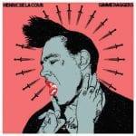 Henric De La Cour – Gimme Daggers