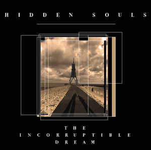 Hidden Souls – The Incorruptible Dream