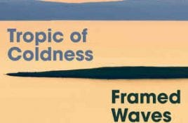 Tropic Of Coldness – Framed Waves