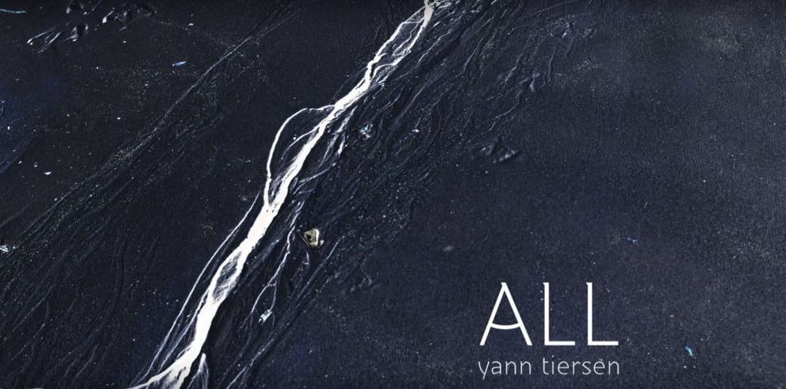 Yann Tiersen announces brand new album'All' in a production by Gareth Jones - first video available