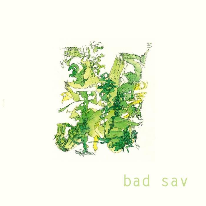 Bad Sav – Bad Sav