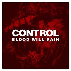 Control – Blood Will Rain