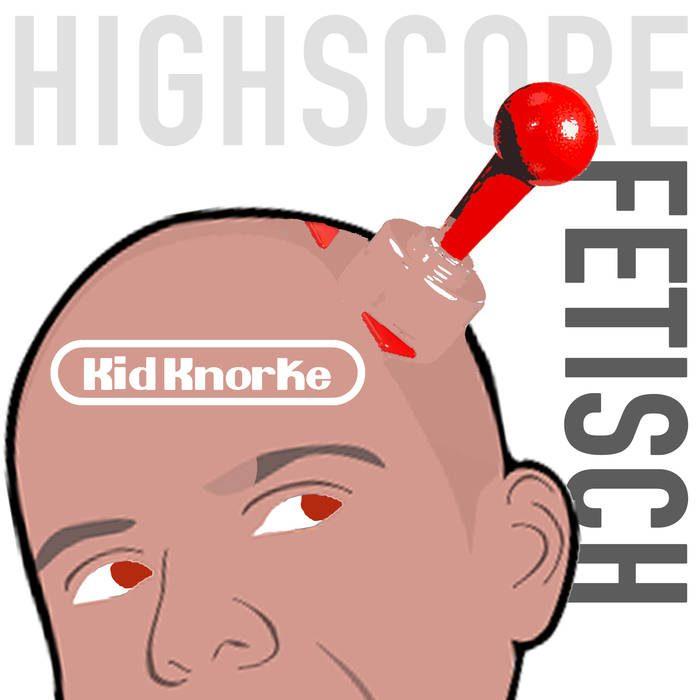 Kid Knorke – Highscore Fetisch