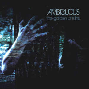 Ambiguous – The Garden Of Ruins