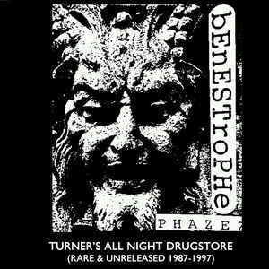 Benestrophe – Turner's All Night Drugstore / Rare & Unreleased 1987 – 1997