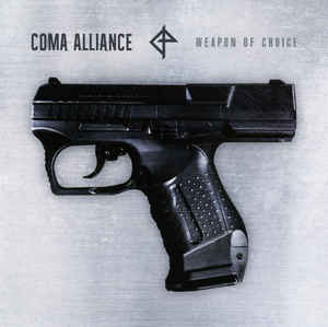 Coma Alliance – Weapon Of Choice