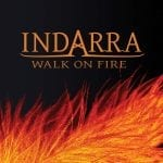 Indarra – Walk On Fire