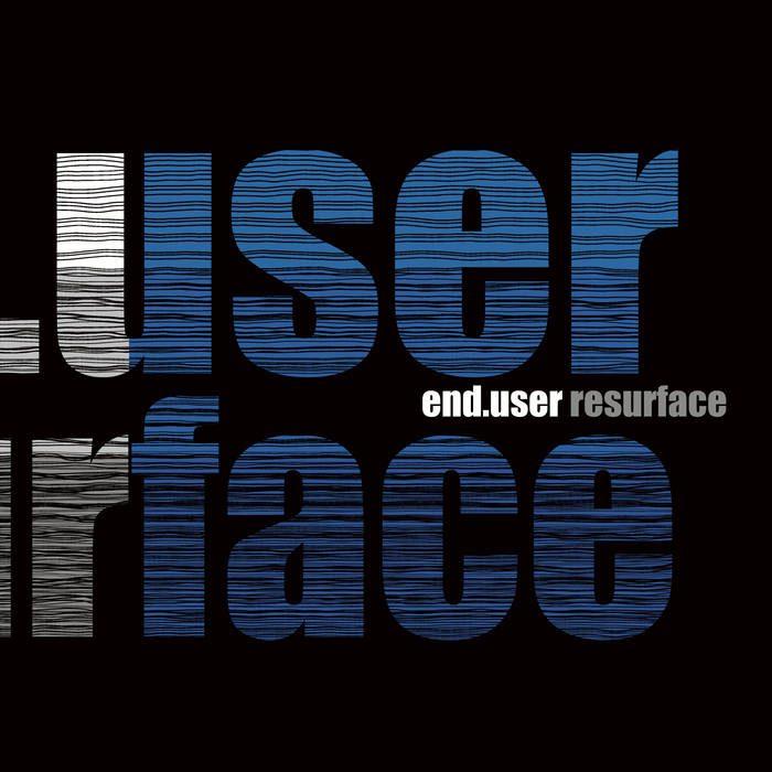 End.user – Resurface