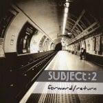 Subject:2 – Forward/Return