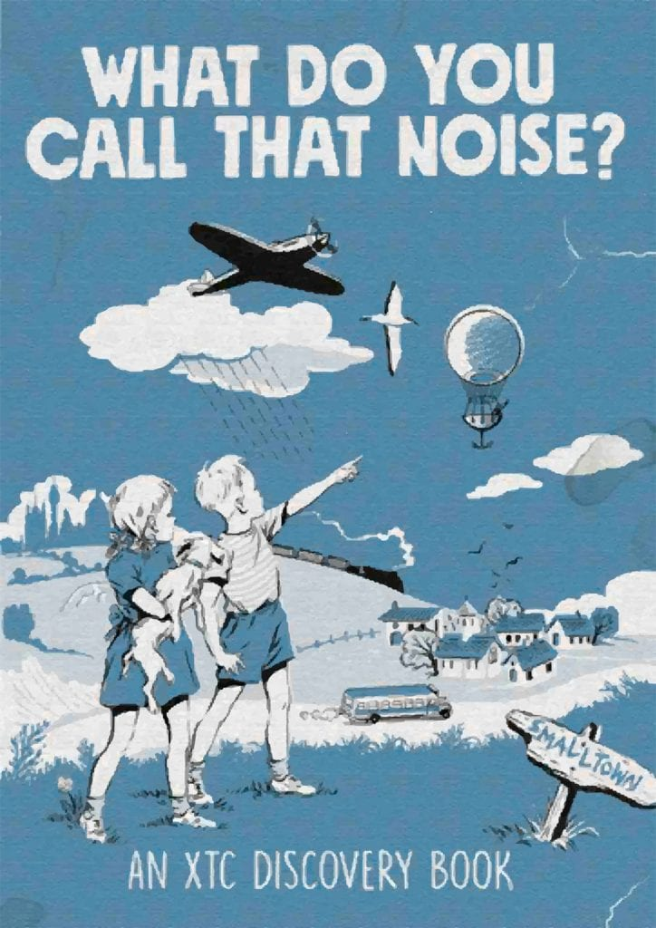 Brand new XTC book'What Do You Call That Noise? An XTC Discovery Book' coming up