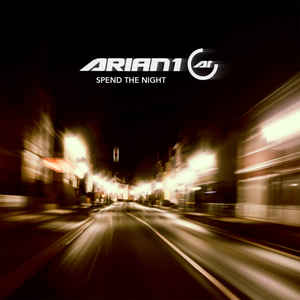 Arian 1 – Spend The Night