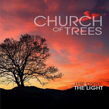 Church Of Trees – The Dark & The Light