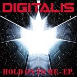 Digitalis – Hold On To Me