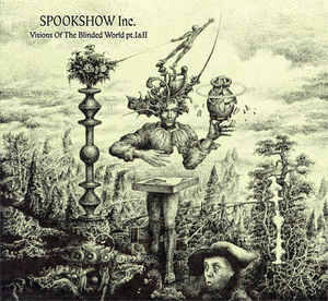 Spookshow Inc. – Visions Of The Blinded World Pt. I&II