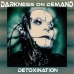 Darkness On Demand – Detoxination