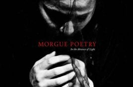 Morgue Poetry – In The Absence Of Light