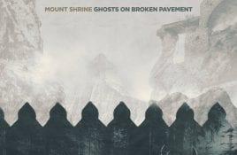 Mount Shrine – Ghosts Of Broken Pavement