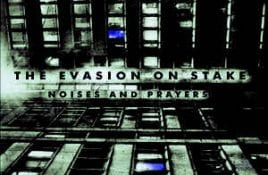 The Evasion On Stake – Noises And Prayers