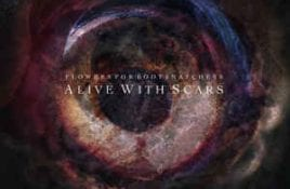 Flowers For Bodysnatchers – Alive With Scars