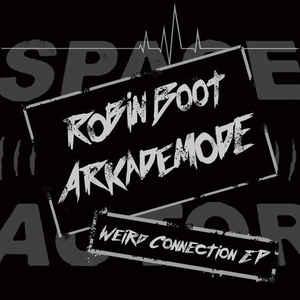 Arkademode & Robin Boot - Weird Connection