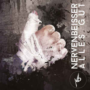 Nervenbeisser – Alles Gut