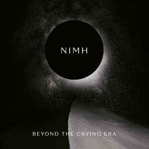 Nimh – Beyond The Crying Era