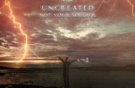 Uncreated – Not Your Soldier