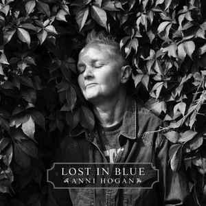 Anni Hogan – Lost In Blue