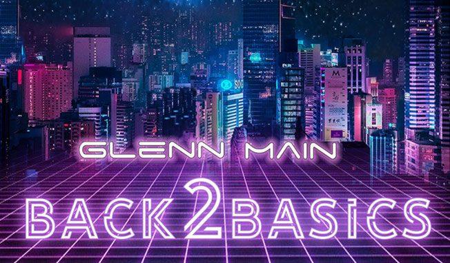 Glenn Main - Back 2 Basics