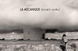 La Mécanique – Dernier Voyage
