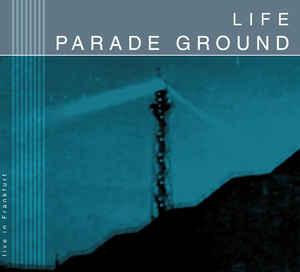 Parade Ground – Life