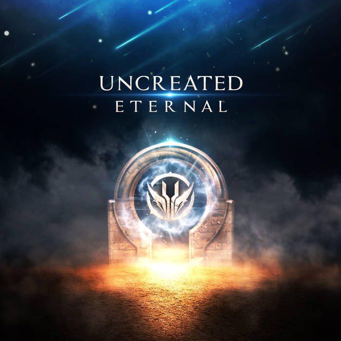 Uncreated – Eternal