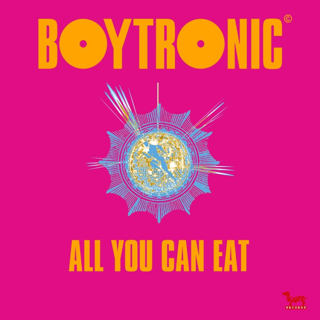 Boytronic are back! Listen to the brand new single'All you can eat'