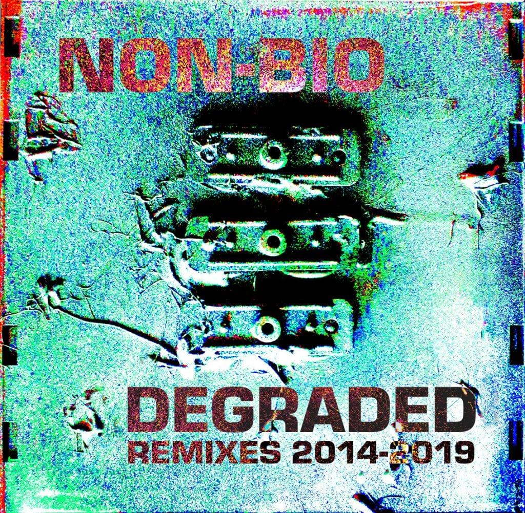 Non-Bio releases remix album'Degraded - Remixes 2014-2019'