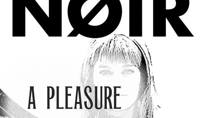 NØIR set to release new EP 'A Pleasure' incl. Fad Gadget cover