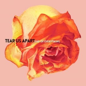 Tear Us Apart- End Of Everything
