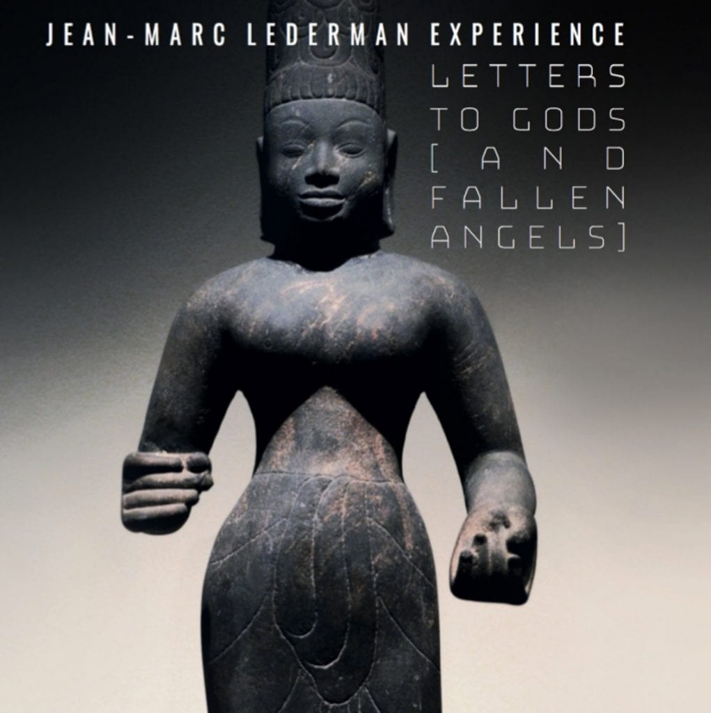 Collaborative album for Jean-Marc Lederman Experience:'Letters To Gods (and fallen angels)' incl. a massive list of vocalists