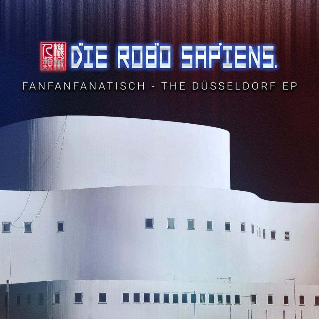 Juergen Engler EBM-project Die Robo Sapiens launches'FanFanFanatisch - The Düsseldorf EP' - 7-track EP available now exclusively via Bandcamp