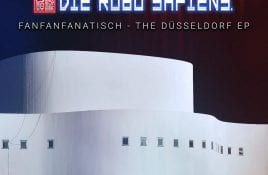 Juergen Engler EBM-project Die Robo Sapiens launches 'FanFanFanatisch - The Düsseldorf EP' - 7-track EP available now exclusively via Bandcamp