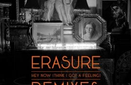 Erasure release new EP feat. remixes of album opener 'Hey Now (Think I Got a Feeling)'