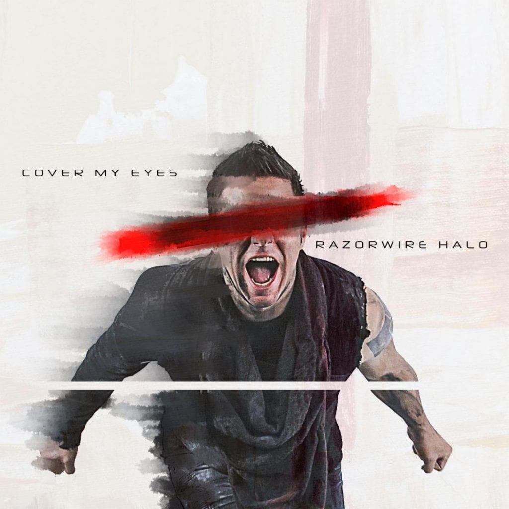 Razorwire Halo release new single'Cover My Eyes'