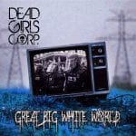 Dead Girls Corp. release cover of 1998 Marilyn Manson single 'Great Big White World'