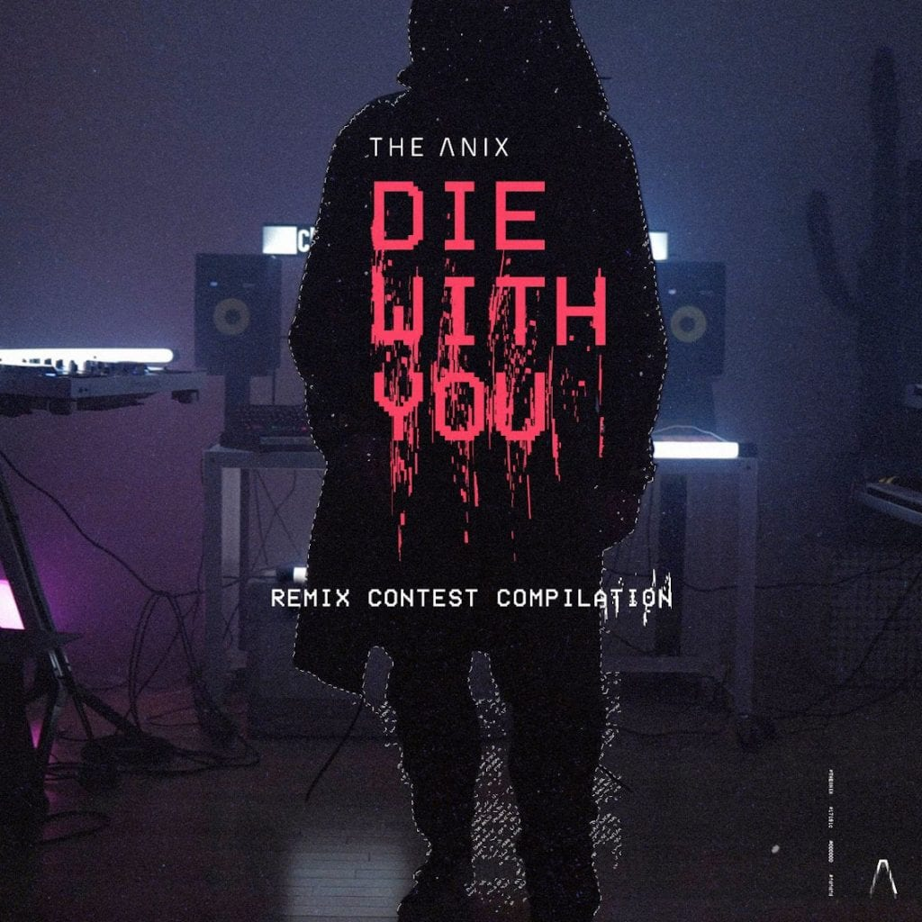 The Anix to launch'Die With You Remix Contest Compilation' remix album