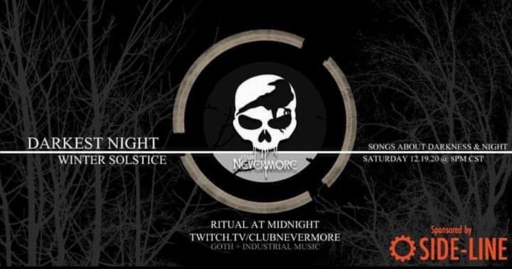 Club NeverMore and Side-Line Magazine Present: Darkest Night - A Winter Solstice Online Celebration