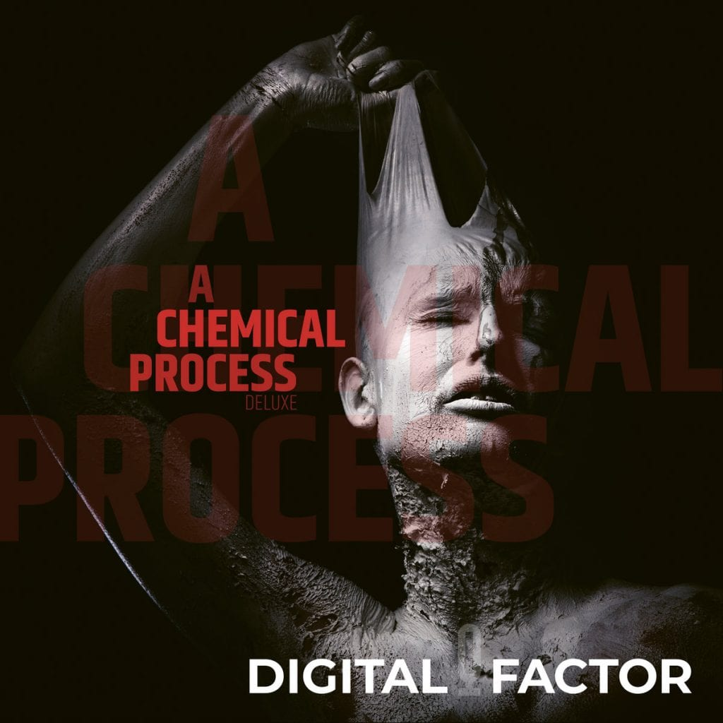 Digital Factor previews 2 tracks from upcoming album'A Chemical Process' - ltd CD digipak comes with 2 exclusive bonus tracks not available as download