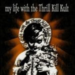 My Life With The Thrill Kill Kult announce upcoming new compilation album: 'Sleazy action'