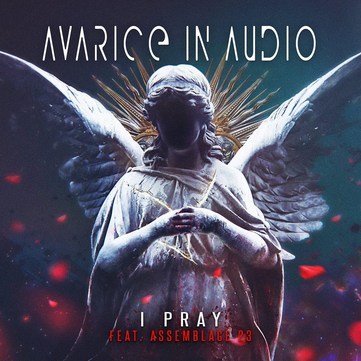 Assemblage 23's Tom Shear invited on new Avarice In Audio EP 'I Pray'